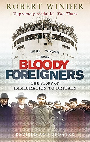 9780349138800: Bloody Foreigners: The Story of Immigration to Britain