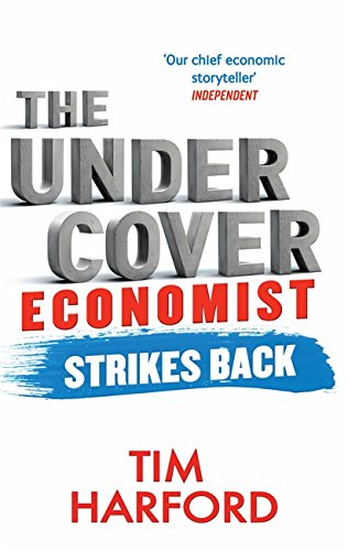 9780349138930: The Undercover Economist Strikes Back: How to Run or Ruin an Economy (Abacus)