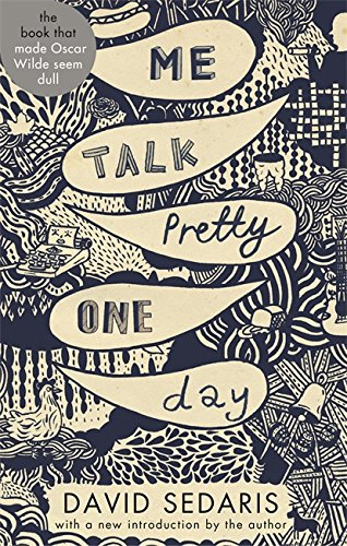 9780349138947: Me Talk Pretty One Day (Abacus 40th Anniversary)