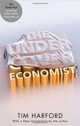 9780349139074: The Undercover Economist (Abacus 40th Anniversary)