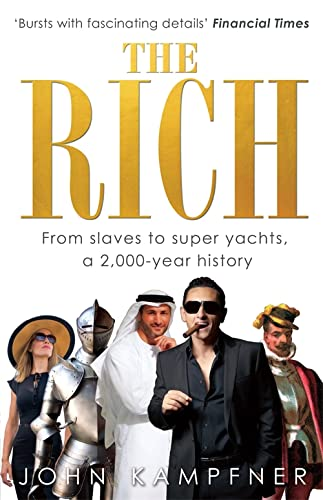 9780349139081: The Rich: From Slaves to Super-Yachts: A 2,000-Year History