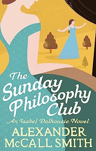 9780349139418: The Sunday Philosophy Club (Isabel Dalhousie Novels)