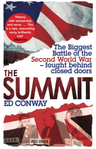 9780349139616: The Summit: The Biggest Battle of the Second World War - fought behind closed doors