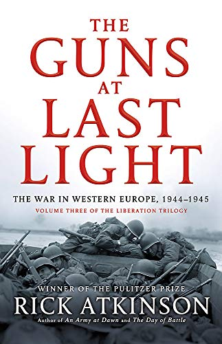 9780349140094: The Guns at Last Light: The War in Western Europe, 1944-1945 (Liberation Trilogy)