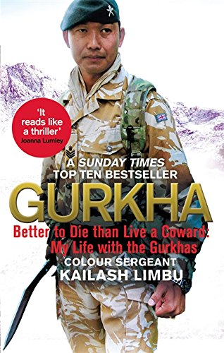 9780349140100: Gurkha: Better to Die than Live a Coward: My Life in the Gurkhas