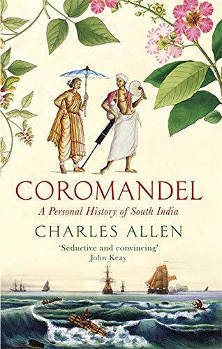 9780349140117: Coromandel: A Personal History of South India