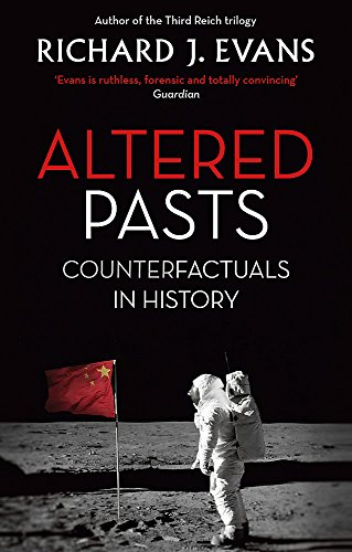 9780349140179: Altered Pasts: Counterfactuals in History