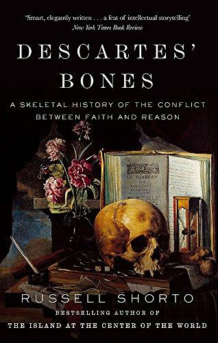 9780349140186: Descartes' Bones: A Skeletal History of the Conflict between Faith and Reason