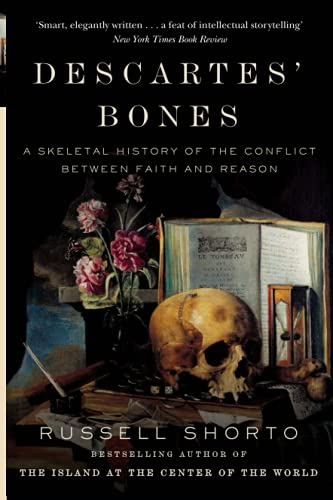 9780349140186: Descartes' Bones: A Skeletal History of the Conflict between Faith and Reason