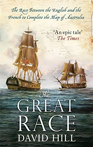 9780349140421: The Great Race: The Race Between the English and the French to Complete the Map of Australia