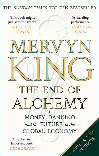 9780349140674: The End of Alchemy: Money, Banking and the Future of the Global Economy