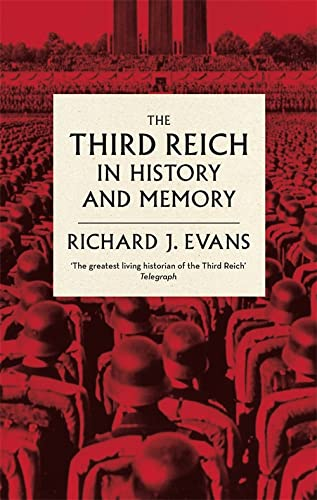 9780349140759: The Third Reich in History and Memory