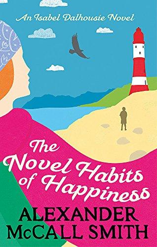 9780349141022: The Novel Habits of Happiness (Isabel Dalhousie Novels)