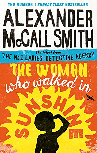 9780349141039: The Woman Who Walked in Sunshine (No. 1 Ladies' Detective Agency)