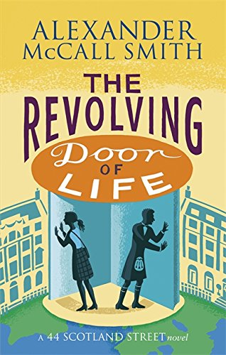 9780349141046: The Revolving Door of Life (44 Scotland Street)