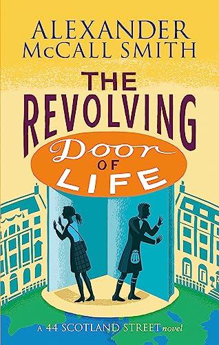 9780349141046: The Revolving Door of Life (44 Scotland Street)