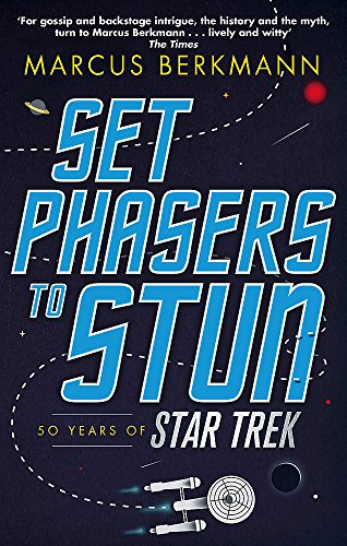 9780349141152: Set Phasers to Stun: 50 Years of Star Trek