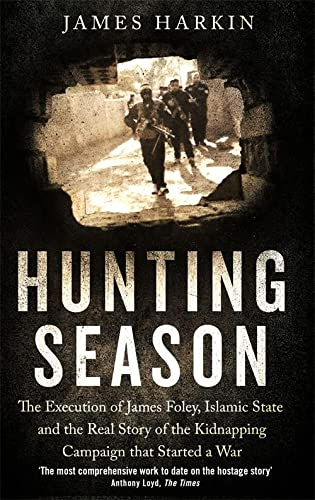 9780349141404: Hunting Season: The Execution of James Foley, Islamic State, and the Real Story of the Kidnapping Campaign that Started a War