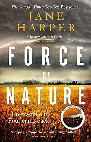 9780349142128: Force of Nature: by the author of the Sunday Times top ten bestseller, The Dry (Aaron Falk 2): 'Even more impressive than The Dry' Sunday Times