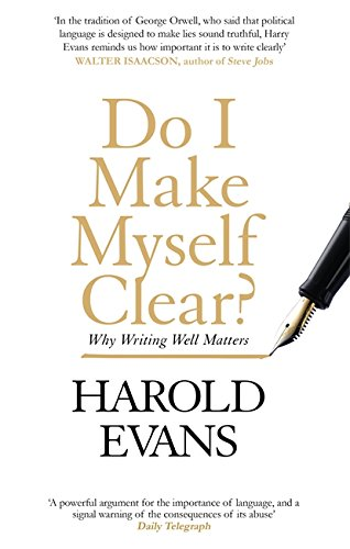 9780349142913: Do I Make Myself Clear?: Why Writing Well Matters