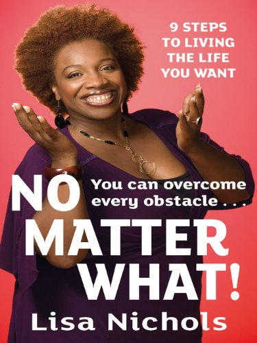 9780349400174: No Matter What!: 9 Steps to Living the Life You Love