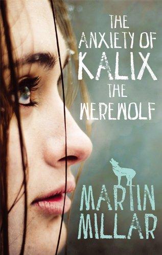 9780349400556: The Anxiety Of Kalix The Werewolf (Werewolf Girl)