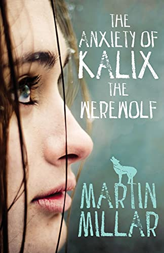 9780349400556: The Anxiety of Kalix the Werewolf: Number 3 in series