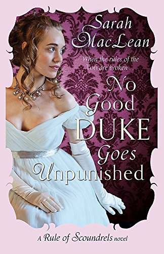 9780349400617: No Good Duke Goes Unpunished (Rules of Scoundrels)