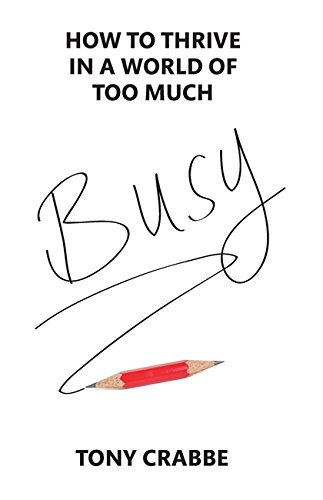 9780349400754: Busy: How to thrive in a world of too much
