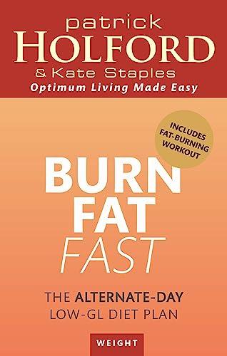 9780349401171: Burn Fat Fast: The alternate-day low-GL diet plan