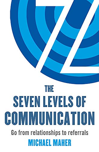 9780349401188: The Seven Levels of Communication: Go from relationships to referrals