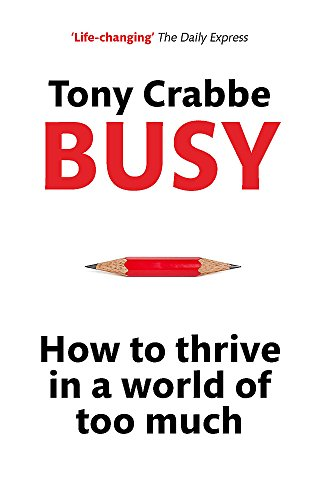 Busy: How to Thrive in a World of Too Much.