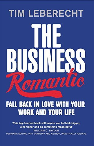 9780349402017: The Business Romantic: Fall back in love with your work and your life