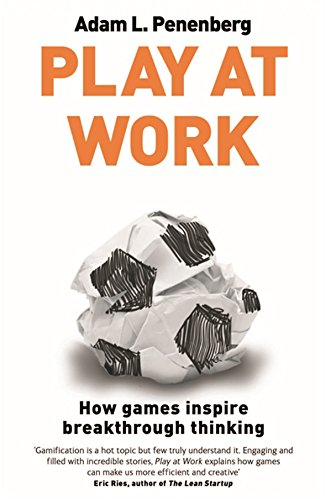 9780349402314: Play at Work: How games inspire breakthrough thinking