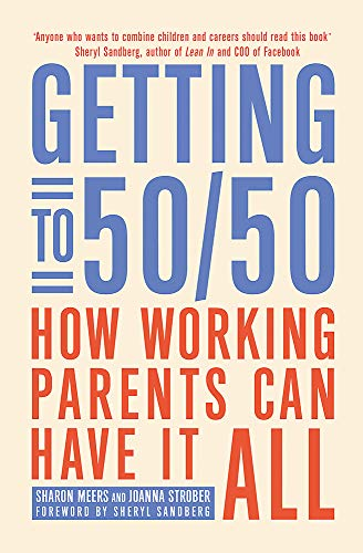 9780349402369: Getting to 50/50: How working parents can have it all