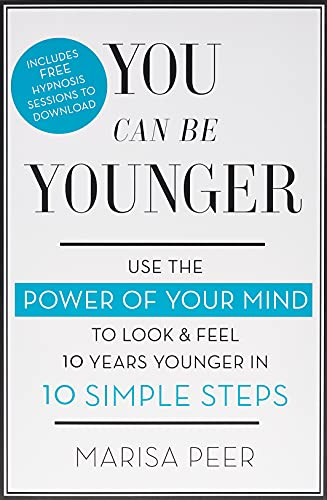 9780349402826: You Can Be Younger: Use the power of your mind to look and feel 10 years younger in 10 simple steps