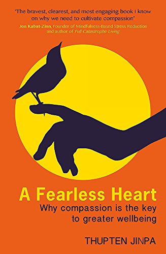 9780349403175: A Fearless Heart: Why Compassion is the Key to Greater Wellbeing