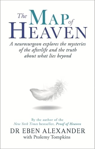 9780349403519: The Map of Heaven: A Neurosurgeon Explores the Mysteries of the Afterlife and the Truth About What Lies Beyond
