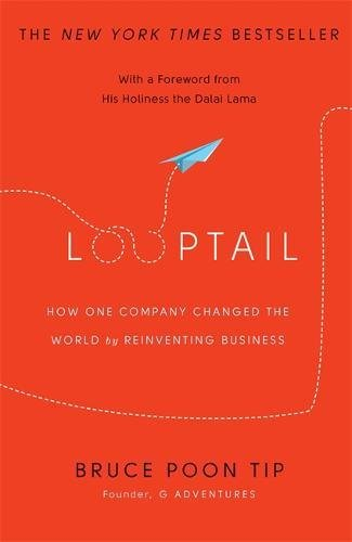 9780349404592: Looptail: How One Company Changed the World by Reinventing Business