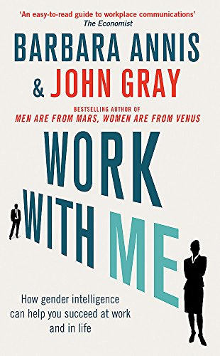9780349405025: Work with Me: How Gender Intelligence Can Help You Succeed at Work and in Life