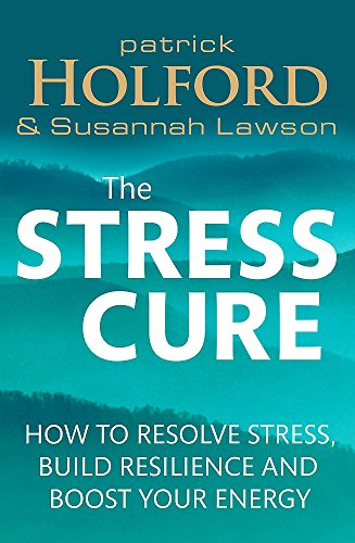 9780349405483: The Stress Cure: How to resolve stress, build resilience and boost your energy
