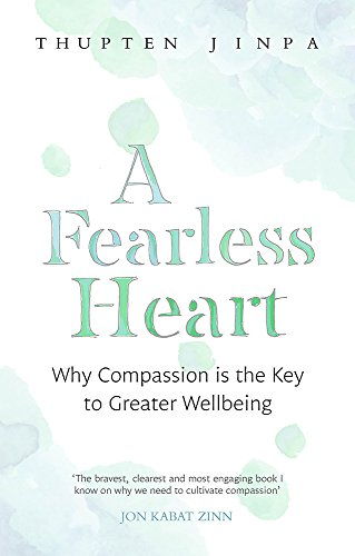 9780349406275: A Fearless Heart: Why Compassion is the Key to Greater Wellbeing