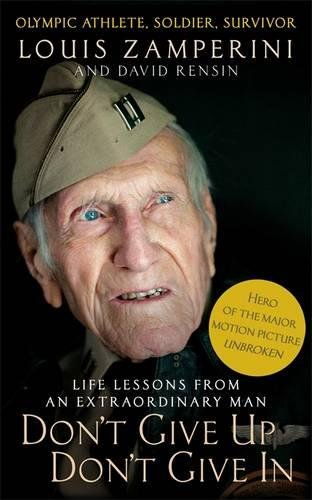 9780349406459: Don't Give Up, Don't Give In: Life Lessons from an Extraordinary Man
