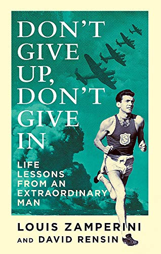 9780349406473: Don't Give Up, Don't Give In: Life Lessons from an Extraordinary Man