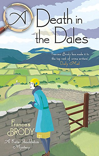 9780349406565: A Death in the Dales (Kate Shackleton Mysteries): Book 7 in the Kate Shackleton mysteries