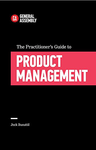 The Practitioner's Guide To Product Management (Top 5 Things Learn/Hard Way): Busuttil, ...