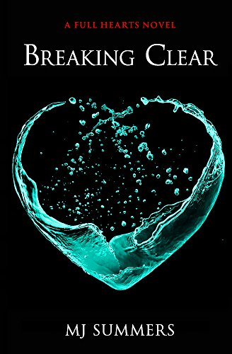 Breaking Clear: Full Hearts 3: Summers, MJ