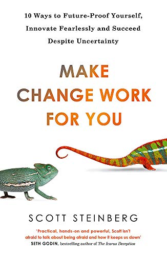 9780349407456: Make Change Work for You: 10 Ways to Future-Proof Yourself, Innovate Fearlessly and Succeed Despite Uncertainty
