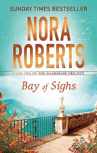 9780349407869: Bay of Sighs (Guardians Trilogy) [Paperback] [Jul 12, 2017] Nora Roberts