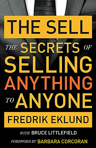 9780349408187: The Sell: The secrets of selling anything to anyone